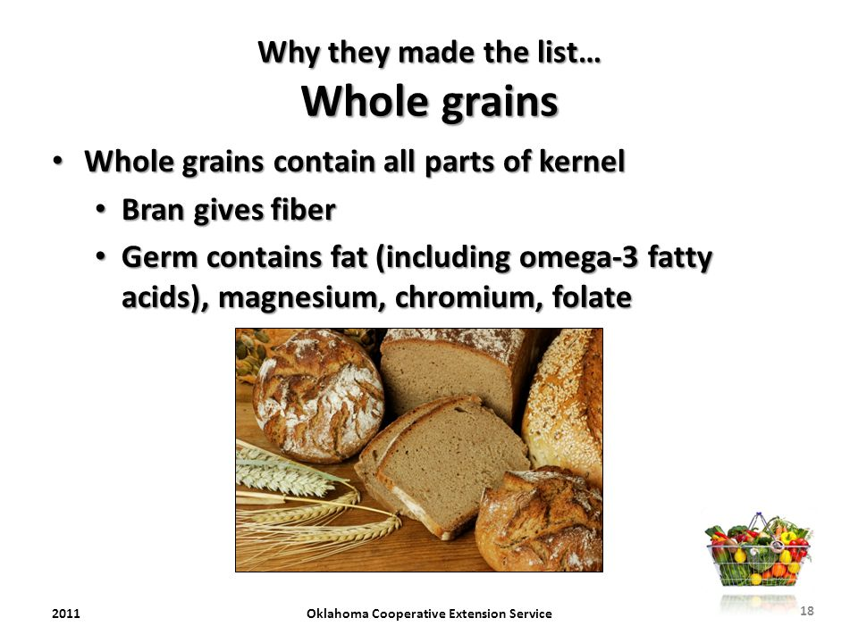 Why they made the list… Whole grains