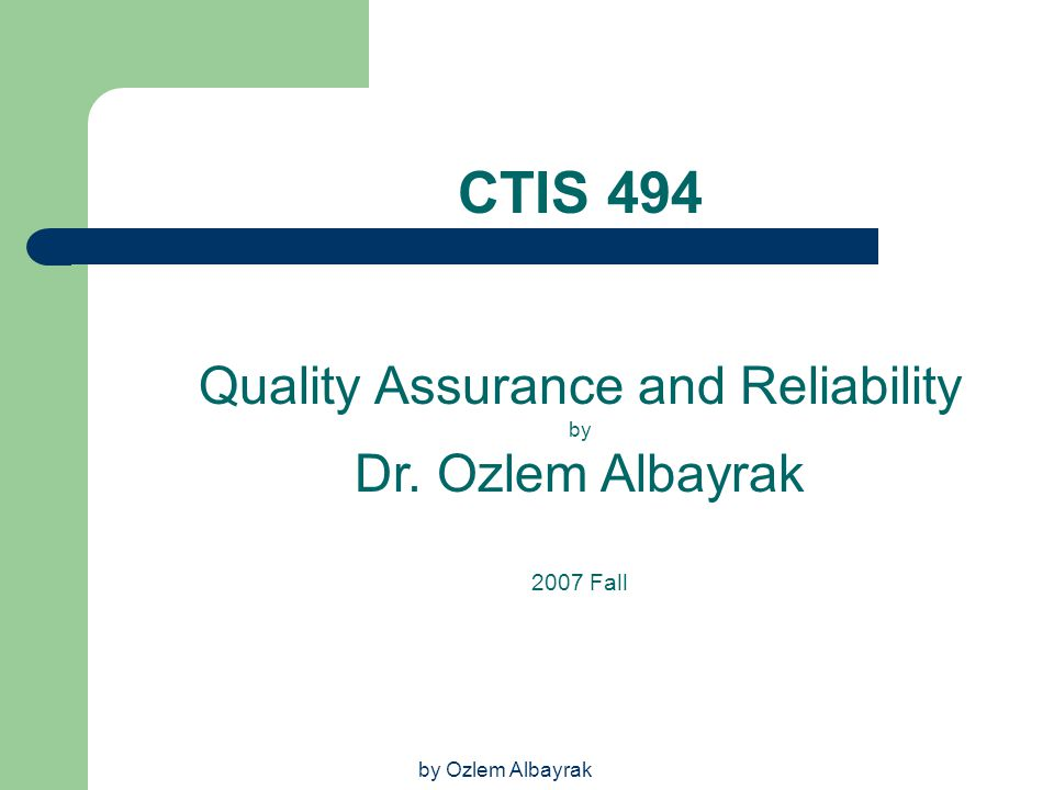 Quality Assurance and Reliability