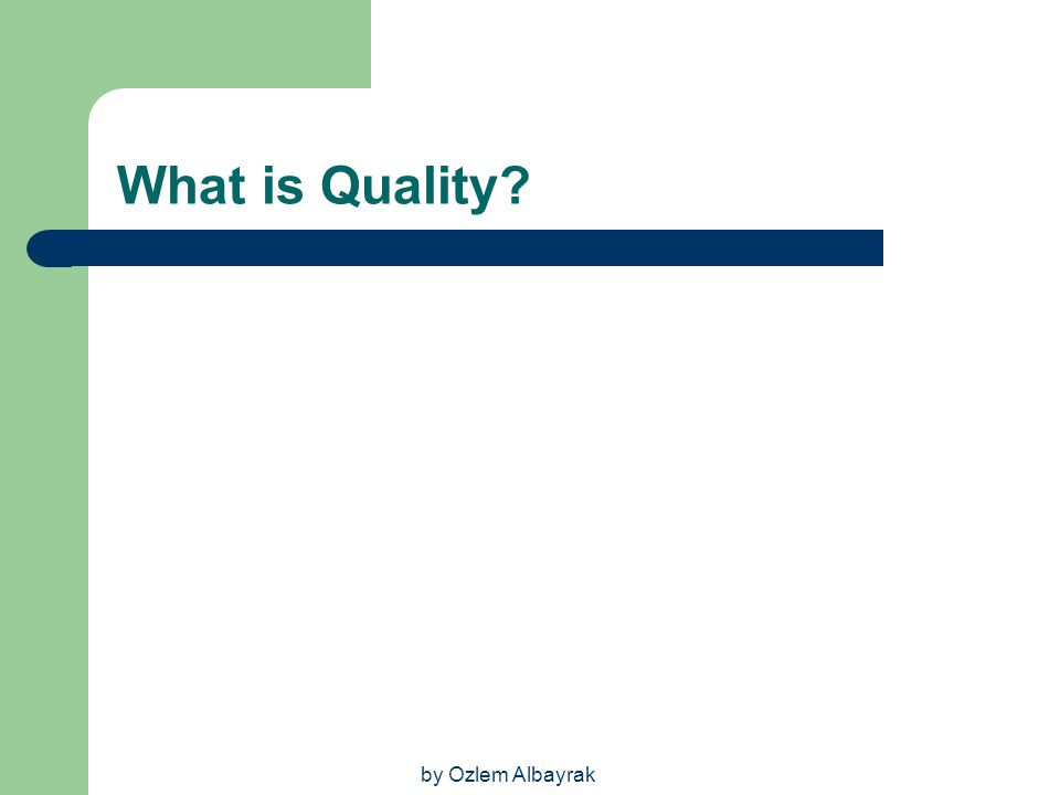 What is Quality by Ozlem Albayrak