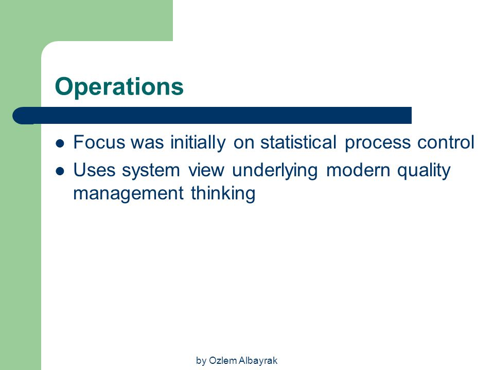 Operations Focus was initially on statistical process control
