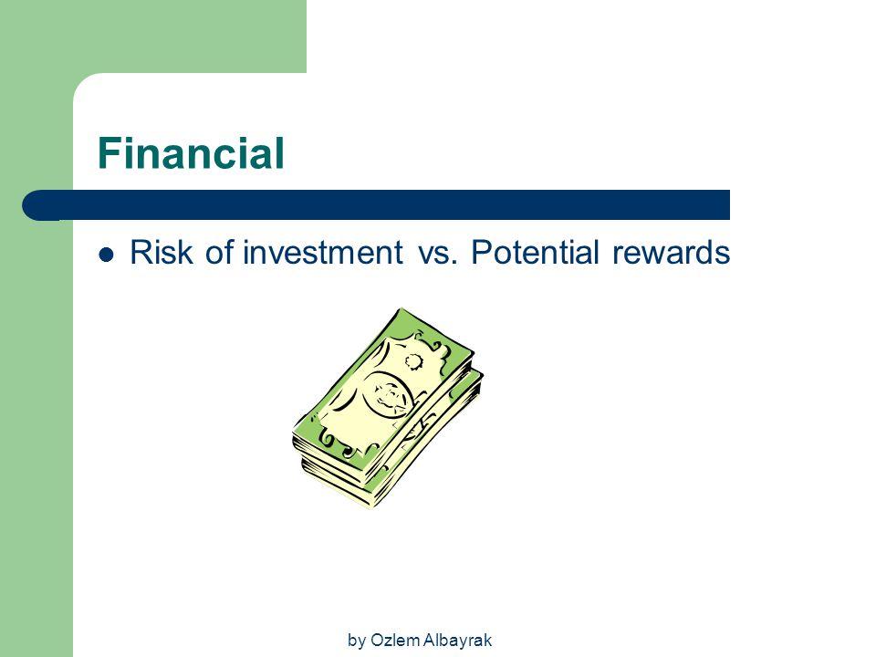 Financial Risk of investment vs. Potential rewards by Ozlem Albayrak