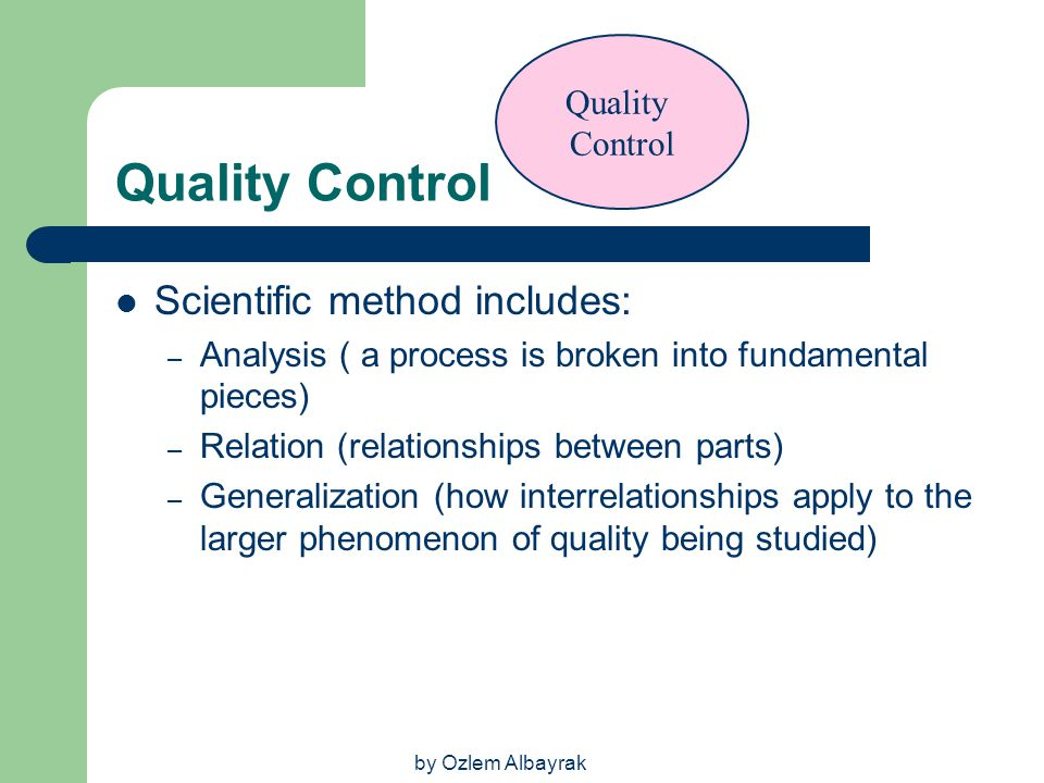 Quality Control Scientific method includes: Quality Control