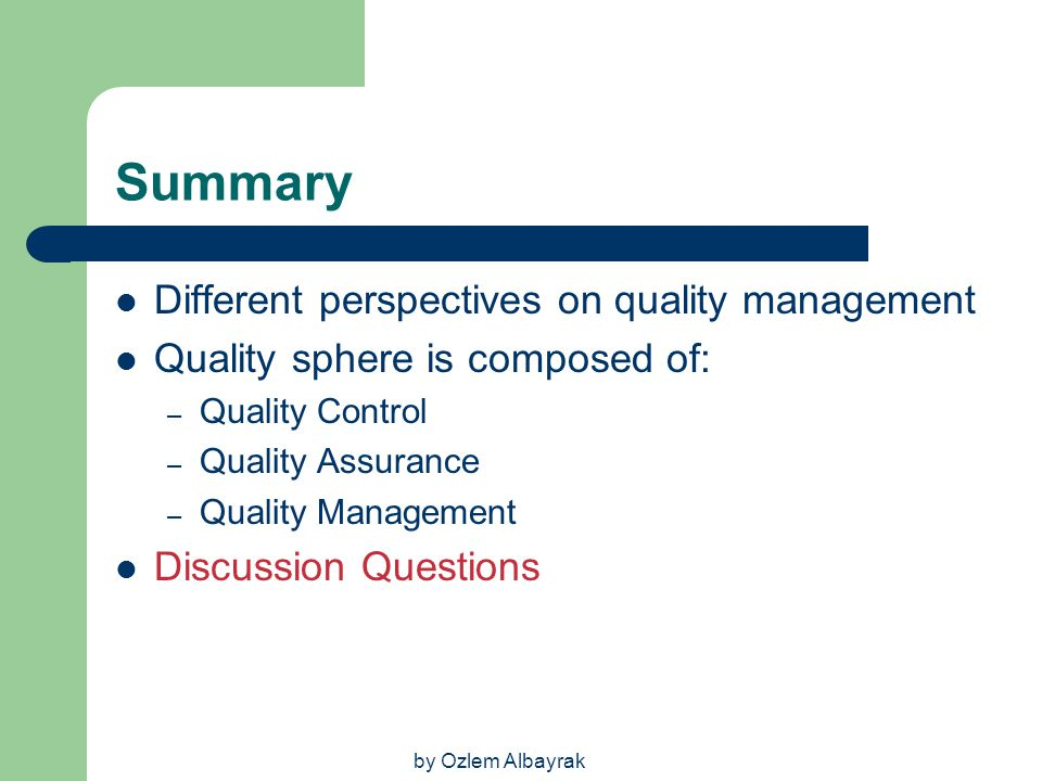 Summary Different perspectives on quality management