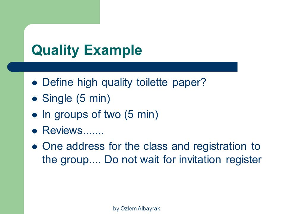 Quality Example Define high quality toilette paper Single (5 min)
