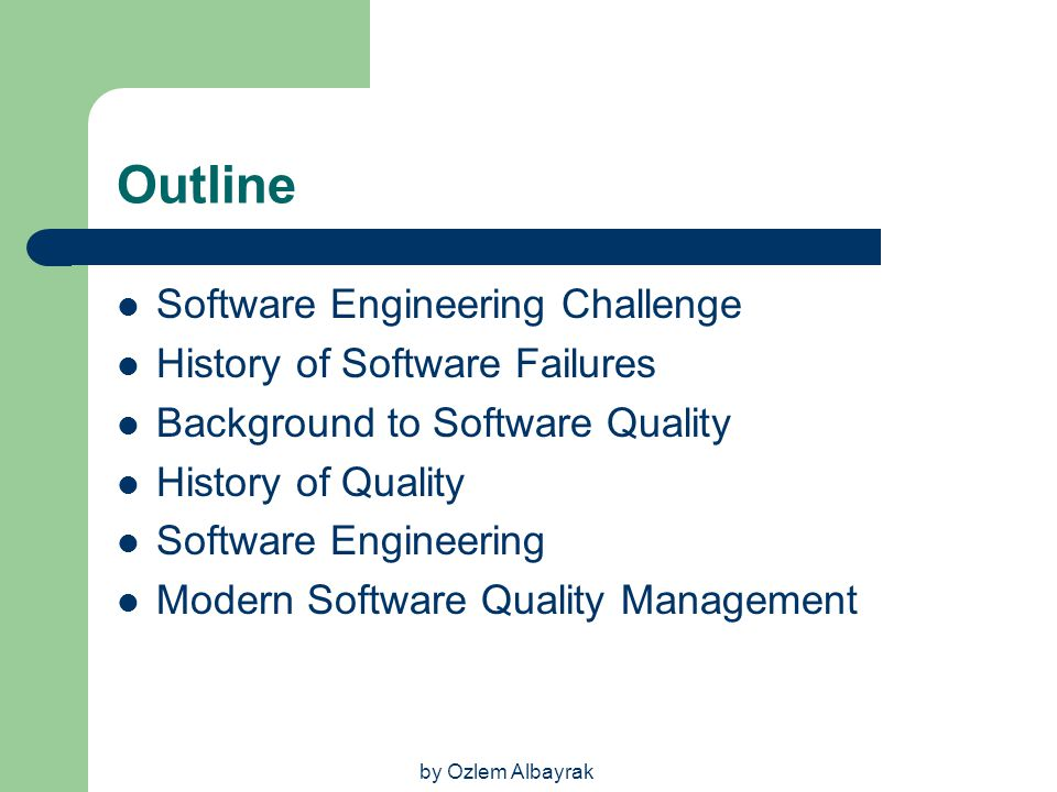 Outline Software Engineering Challenge History of Software Failures