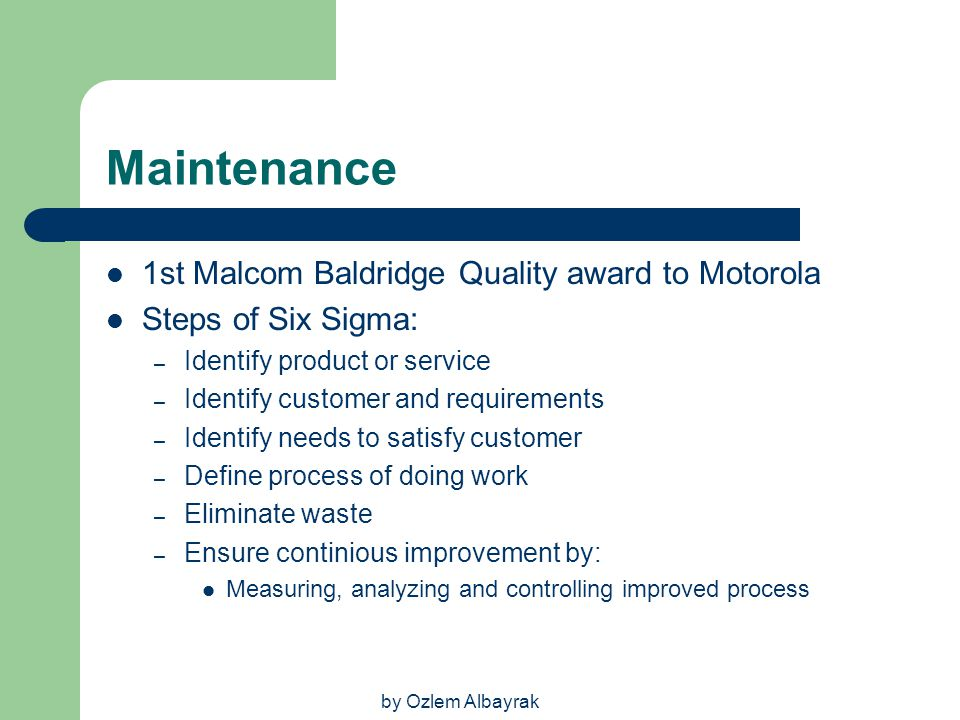 Maintenance 1st Malcom Baldridge Quality award to Motorola