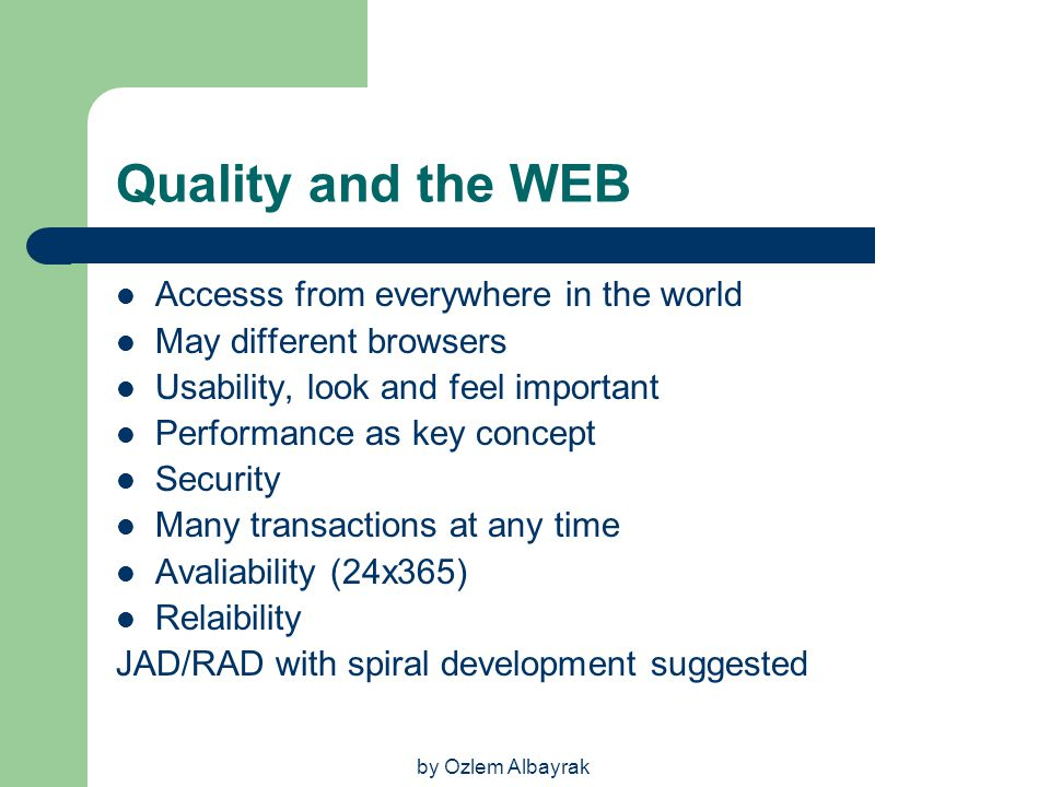 Quality and the WEB Accesss from everywhere in the world