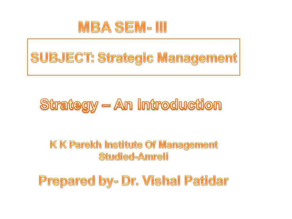 MBA SEM- III Strategy – An Introduction