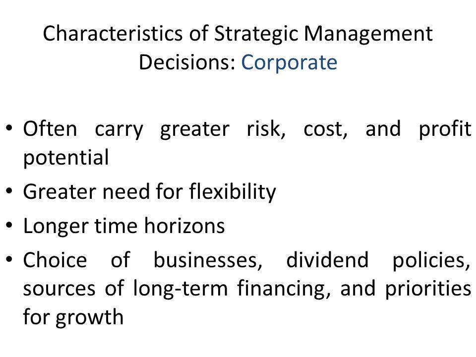 Characteristics of Strategic Management Decisions: Corporate