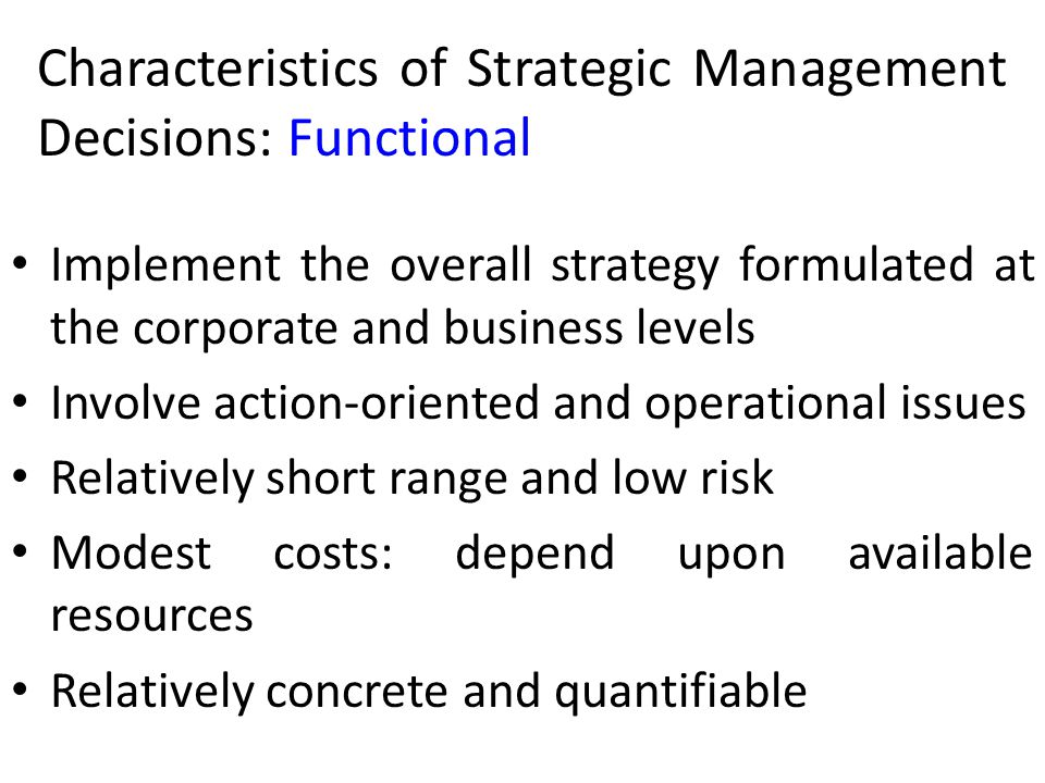 Characteristics of Strategic Management Decisions: Functional