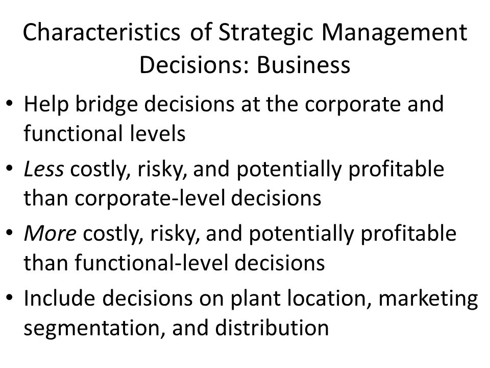 Characteristics of Strategic Management Decisions: Business