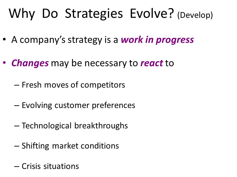 Why Do Strategies Evolve (Develop)