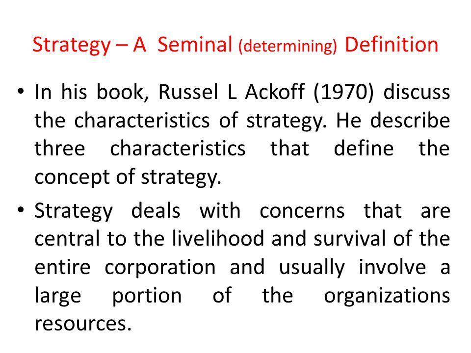 Strategy – A Seminal (determining) Definition