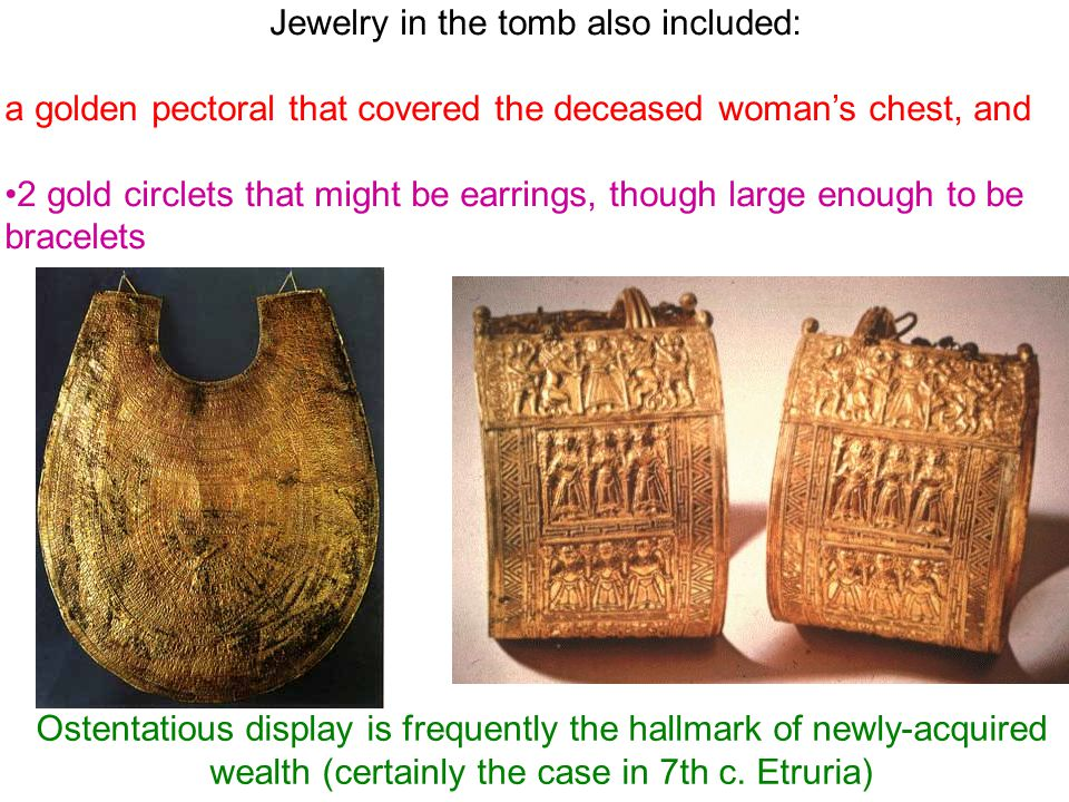 Jewelry in the tomb also included: