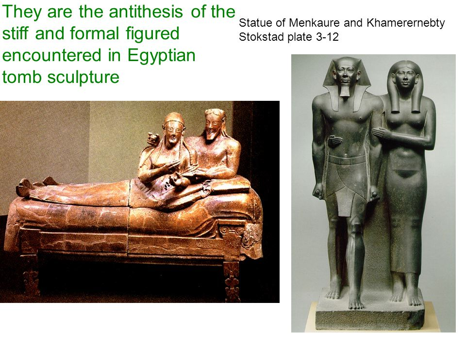 They are the antithesis of the stiff and formal figured encountered in Egyptian tomb sculpture