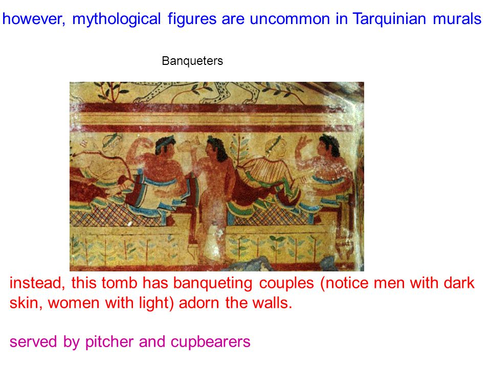 however, mythological figures are uncommon in Tarquinian murals