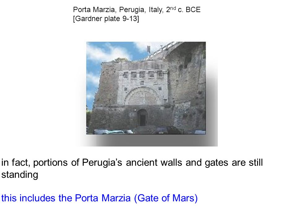 in fact, portions of Perugia's ancient walls and gates are still