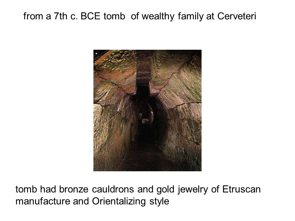 from a 7th c. BCE tomb of wealthy family at Cerveteri