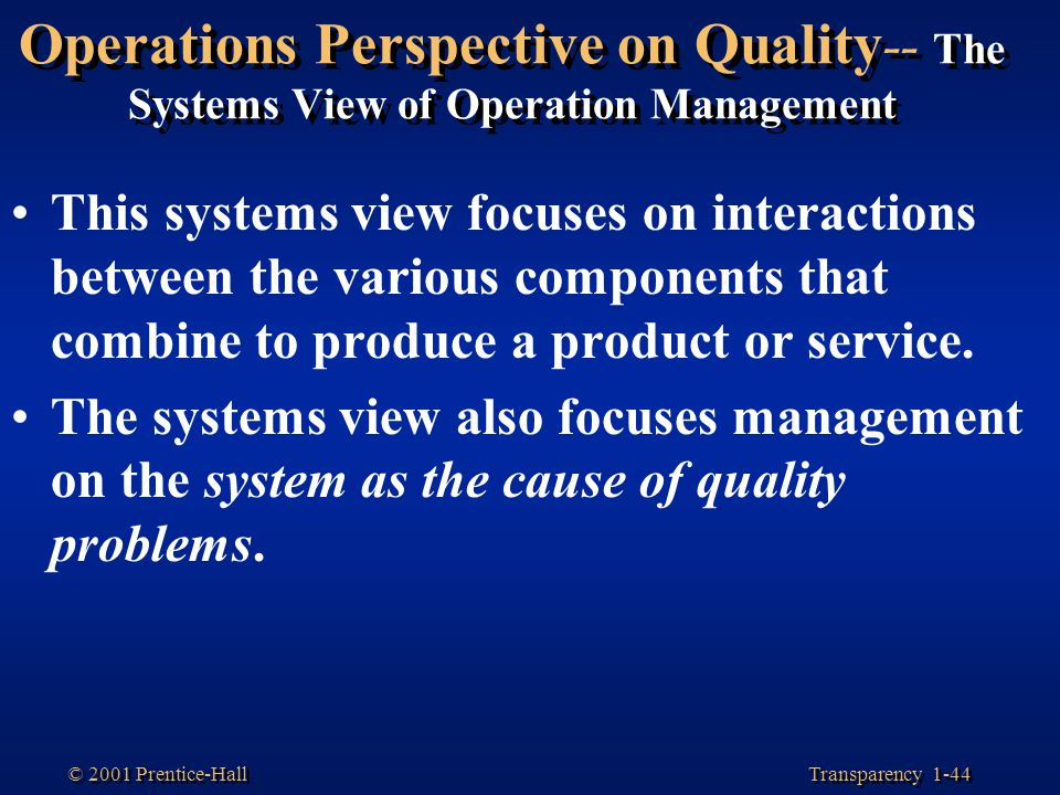 Operations Perspective on Quality-- The Systems View of Operation Management