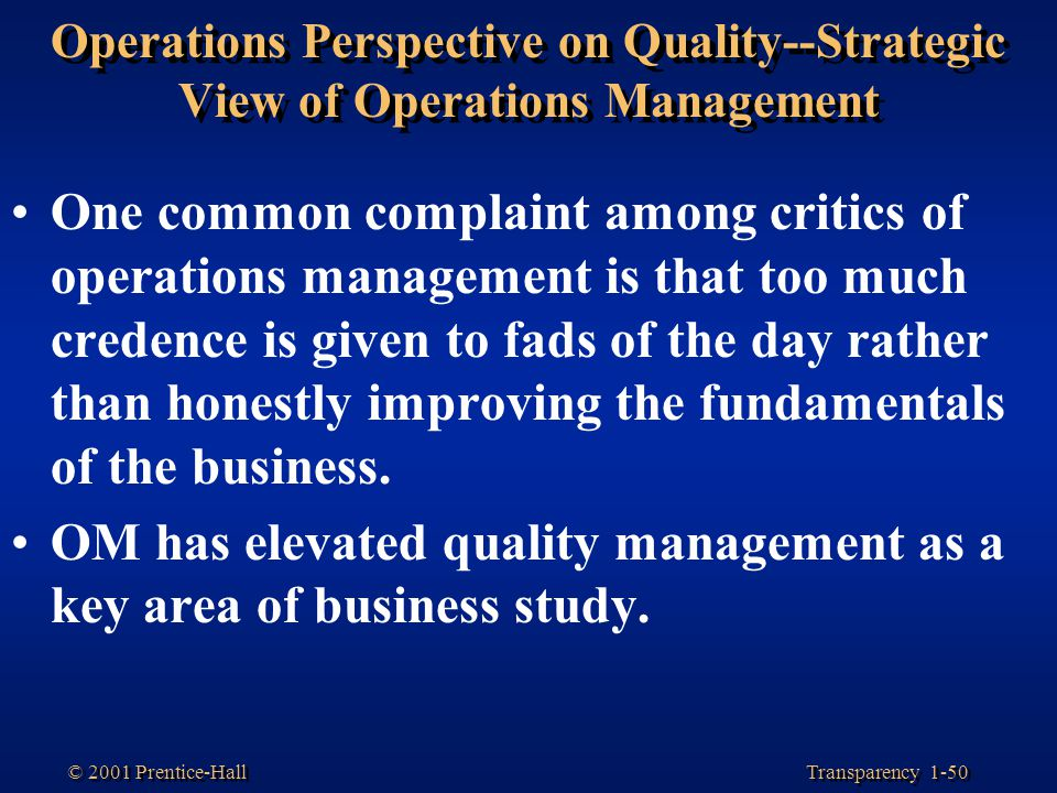 OM has elevated quality management as a key area of business study.