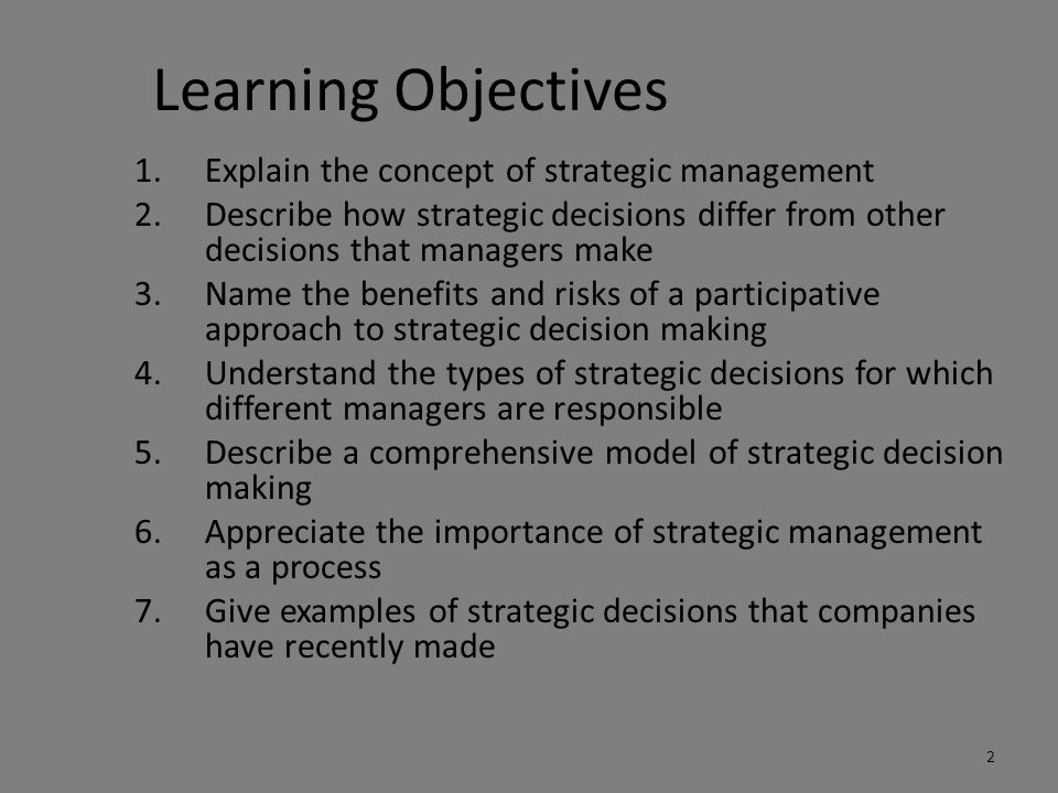 Learning Objectives Explain the concept of strategic management