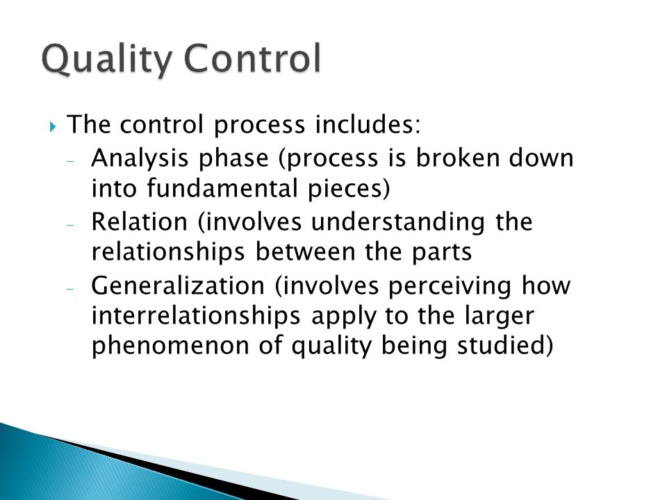 Quality Control The control process includes: