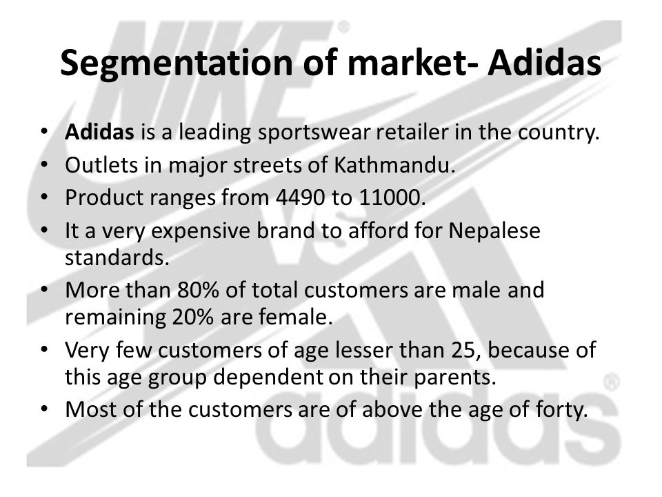 adidas market segmentation Adidas wants to end its long slump in the us its new us chief's challenge: adidas isn't cool in america, and cool is what sells sports gear.