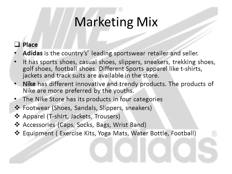 Marketing Mix Place. Adidas is the country's' leading sportswear retailer and seller.