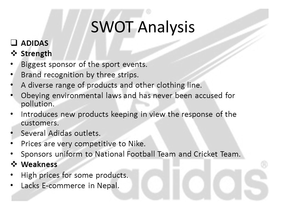 SWOT Analysis ADIDAS Strength Biggest sponsor of the sport events.