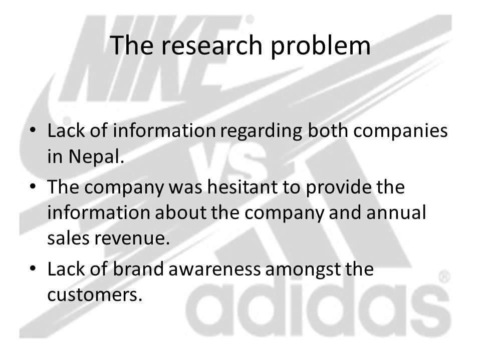 The research problem Lack of information regarding both companies in Nepal.