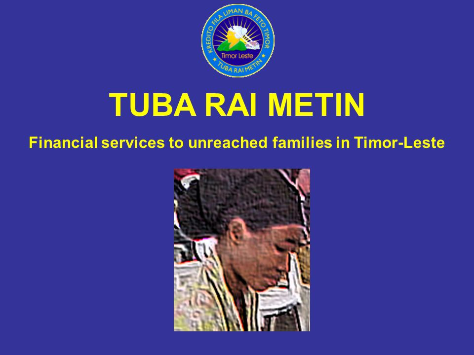 Financial services to unreached families in Timor-Leste