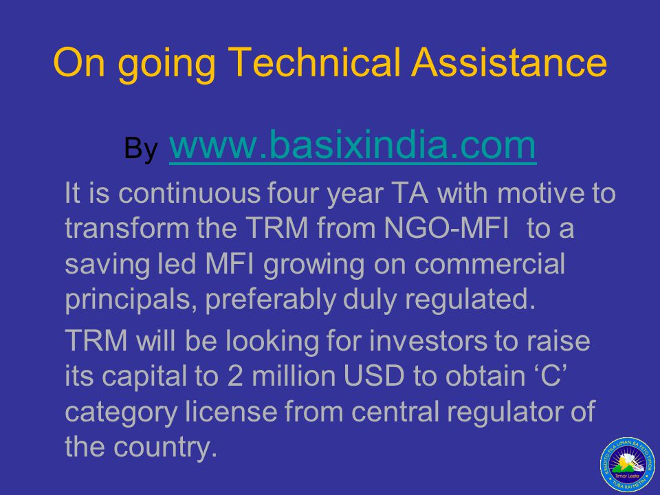 On going Technical Assistance
