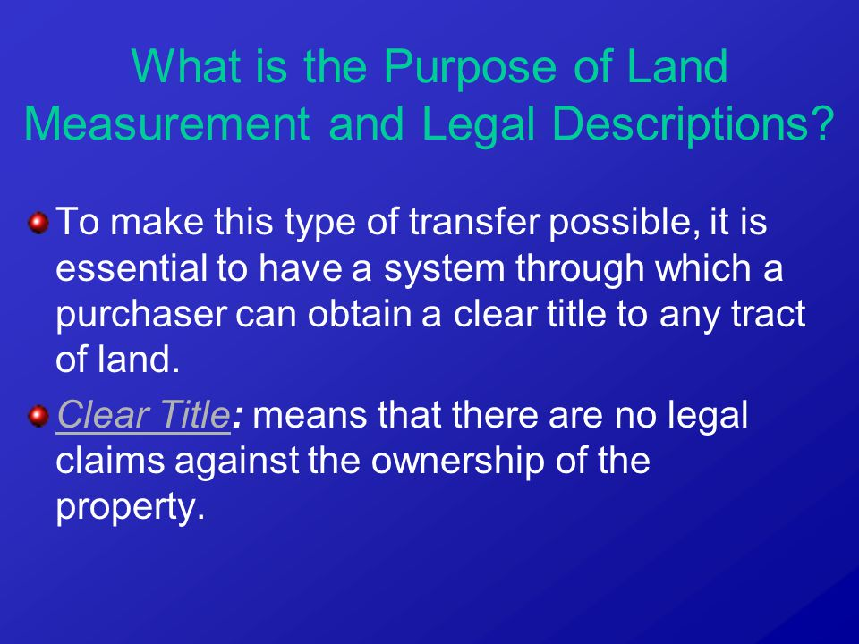 What is the Purpose of Land Measurement and Legal Descriptions