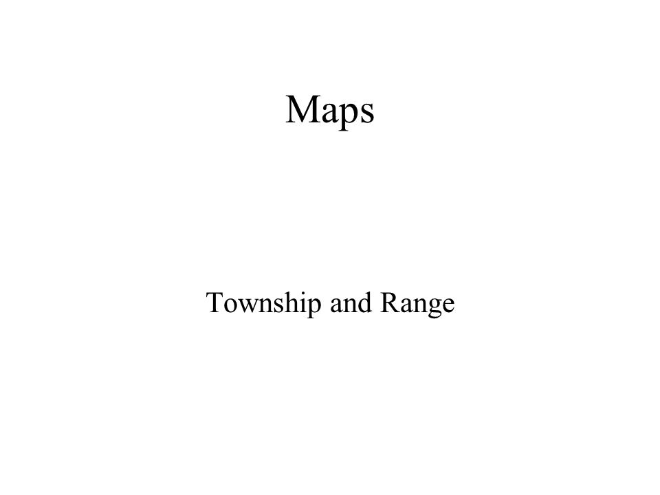 Maps Township and Range