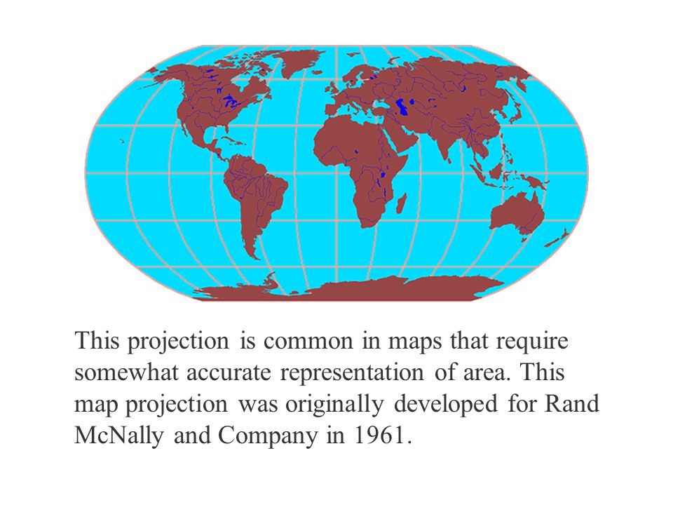This projection is common in maps that require somewhat accurate representation of area.