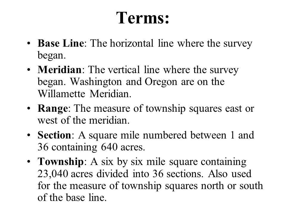 Terms: Base Line: The horizontal line where the survey began.