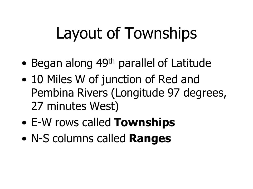 Layout of Townships Began along 49th parallel of Latitude