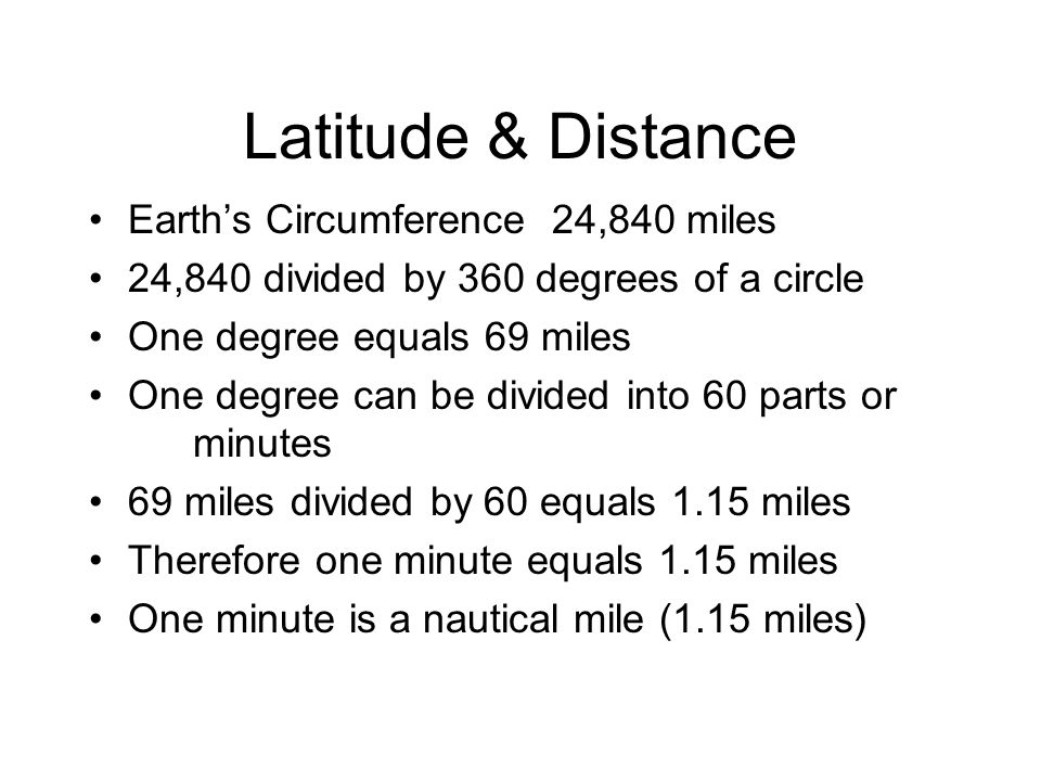 Latitude & Distance Earth's Circumference 24,840 miles