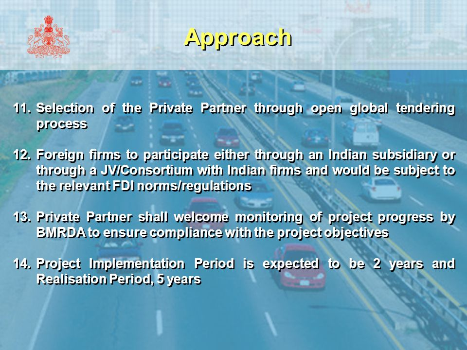 Approach Selection of the Private Partner through open global tendering process.