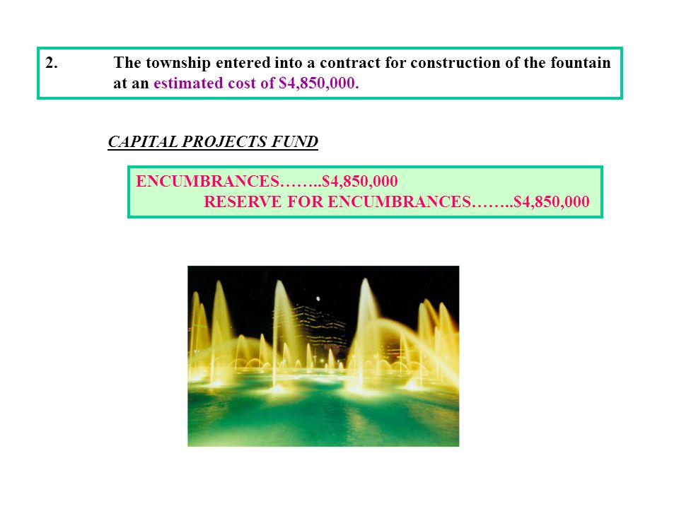 2. The township entered into a contract for construction of the fountain