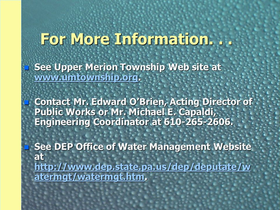 For More Information. . . See Upper Merion Township Web site at www.umtownship.org.