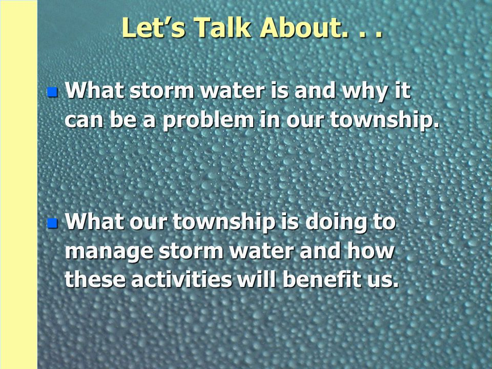 Let's Talk About. . . What storm water is and why it can be a problem in our township.