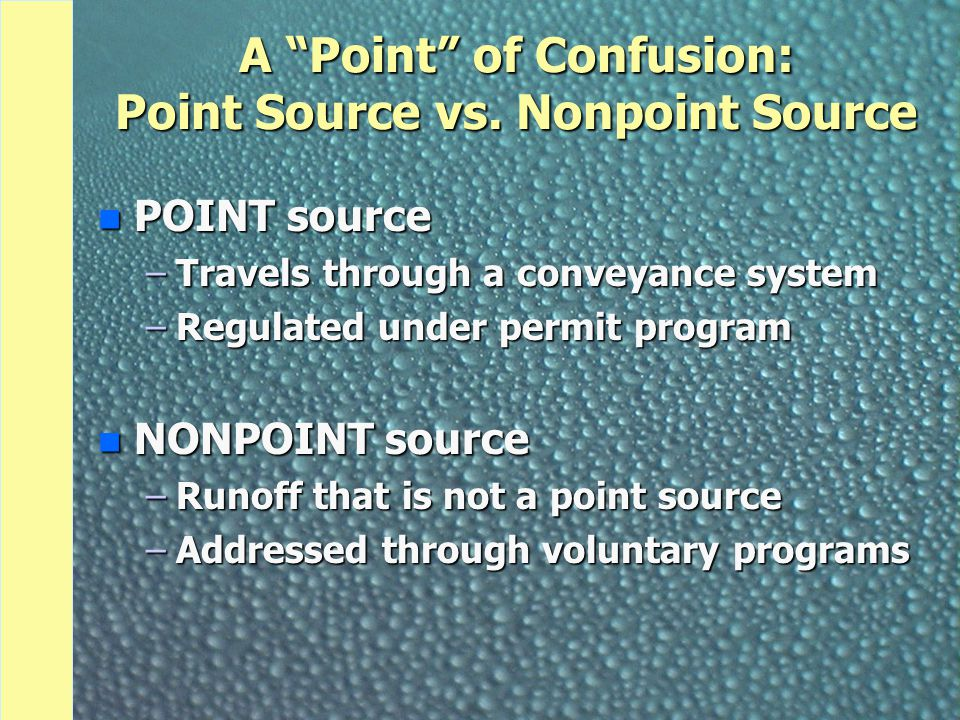 A Point of Confusion: Point Source vs. Nonpoint Source