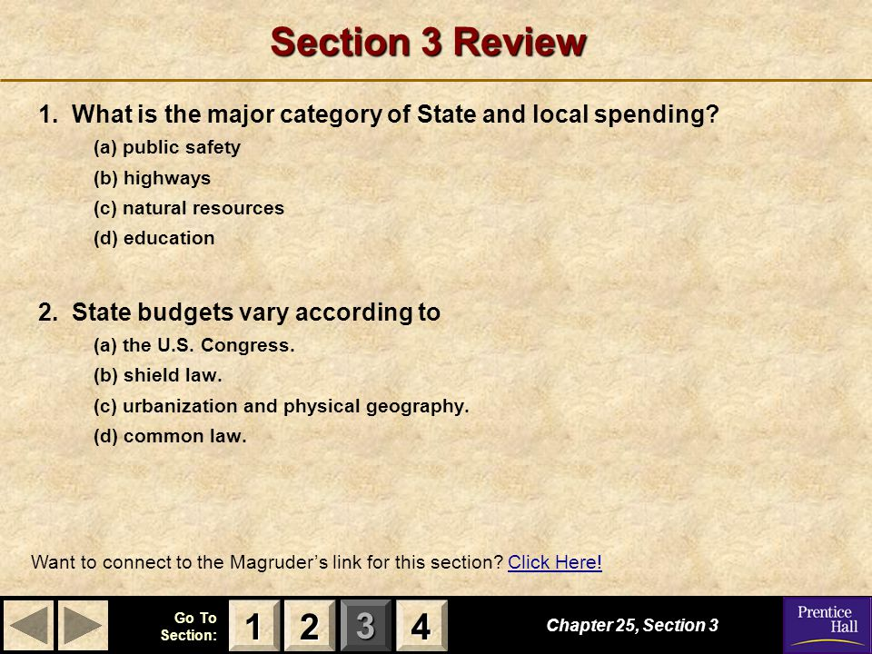 Section 3 Review 1. What is the major category of State and local spending (a) public safety. (b) highways.