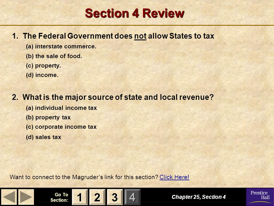 Section 4 Review 1. The Federal Government does not allow States to tax. (a) interstate commerce.