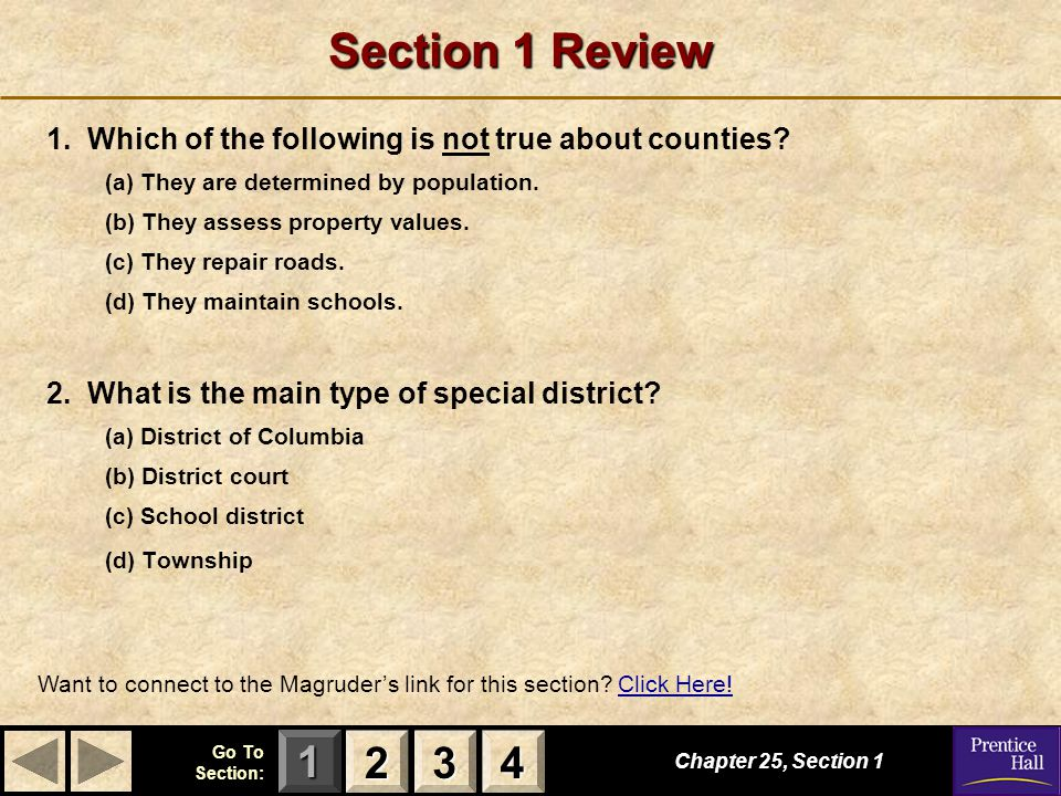 Section 1 Review 1. Which of the following is not true about counties (a) They are determined by population.
