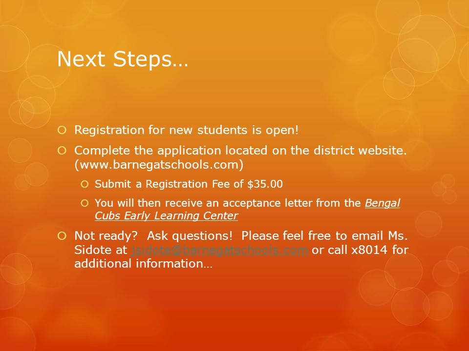 Next Steps… Registration for new students is open!