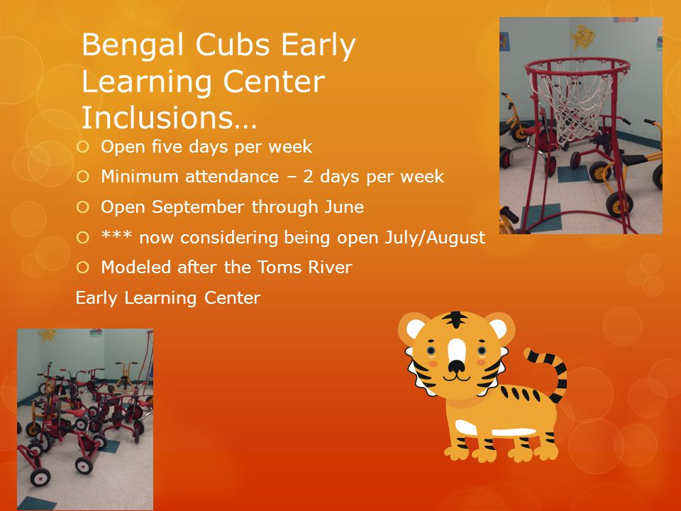 Bengal Cubs Early Learning Center Inclusions…