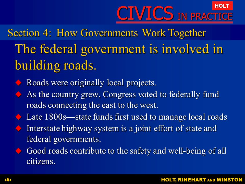 The federal government is involved in building roads.