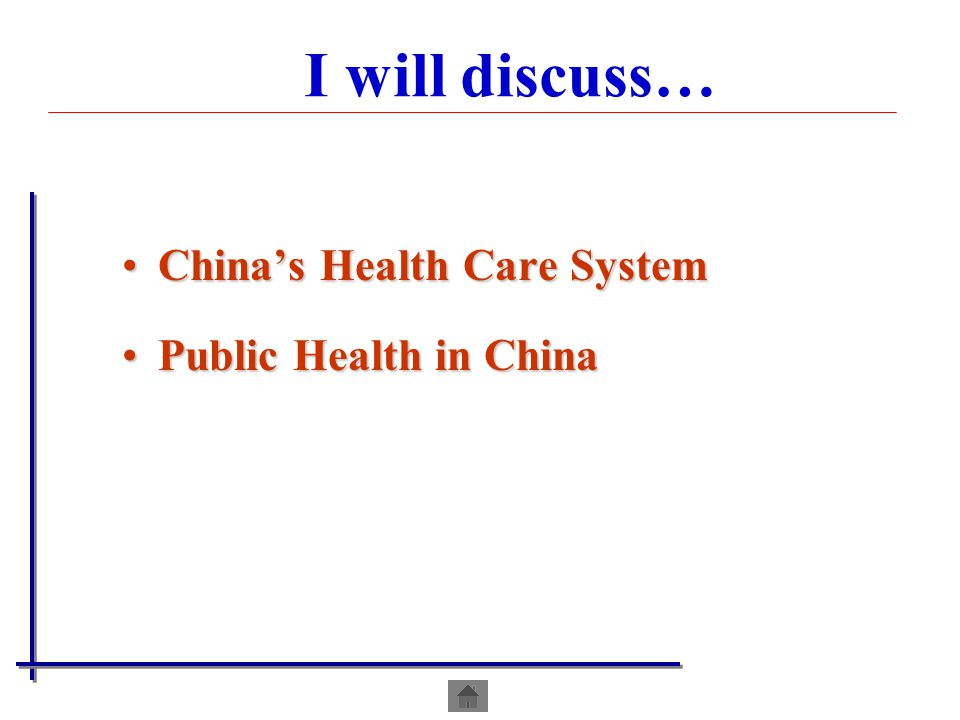 I will discuss… China's Health Care System Public Health in China